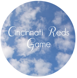 Cincinnati Reds Game | girl about columbus
