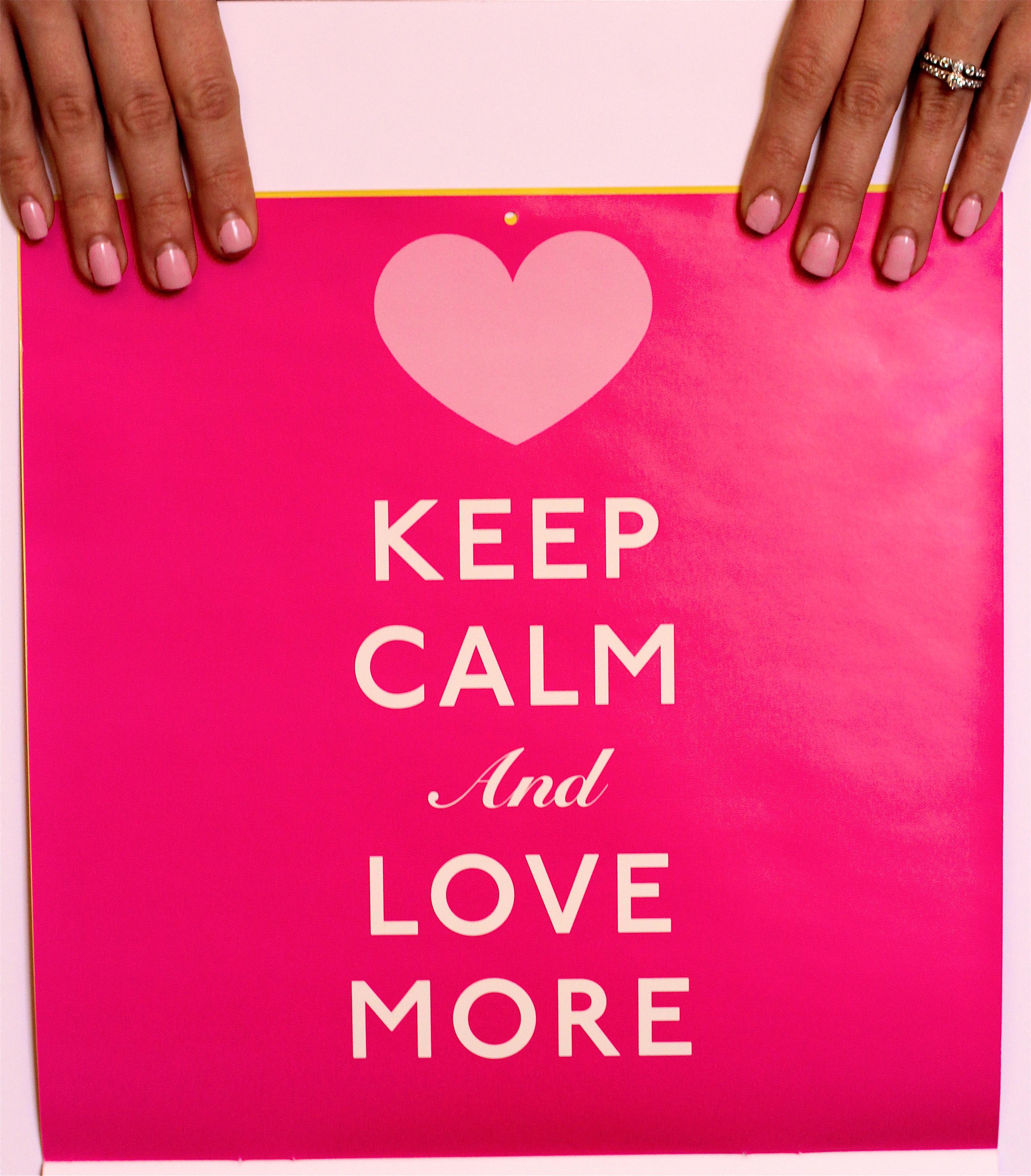 Keep Calm & Love More