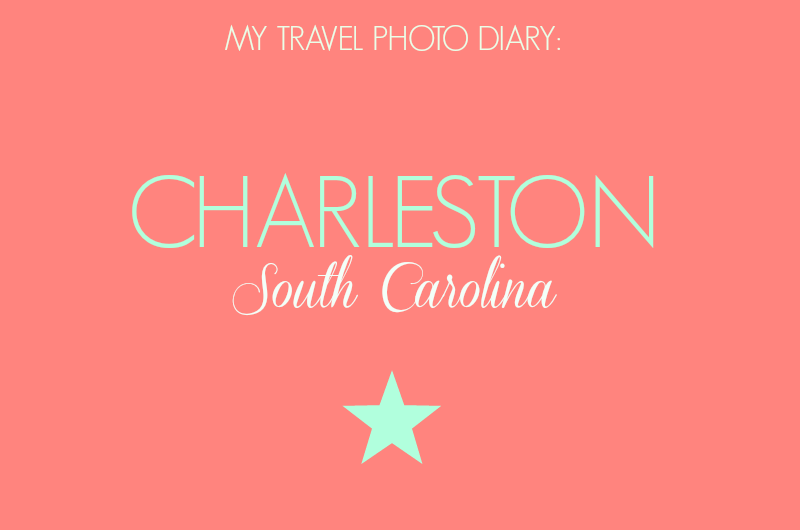 Charleston South Carolina Photo Diary