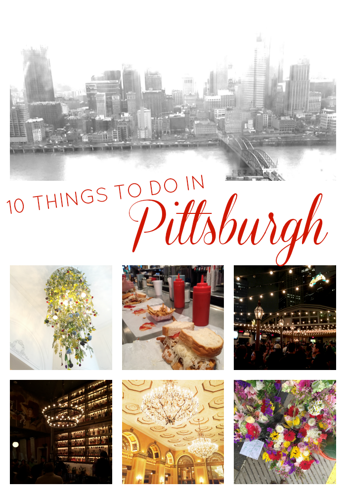 10 Things to Do in Pittsburgh // girl about columbus