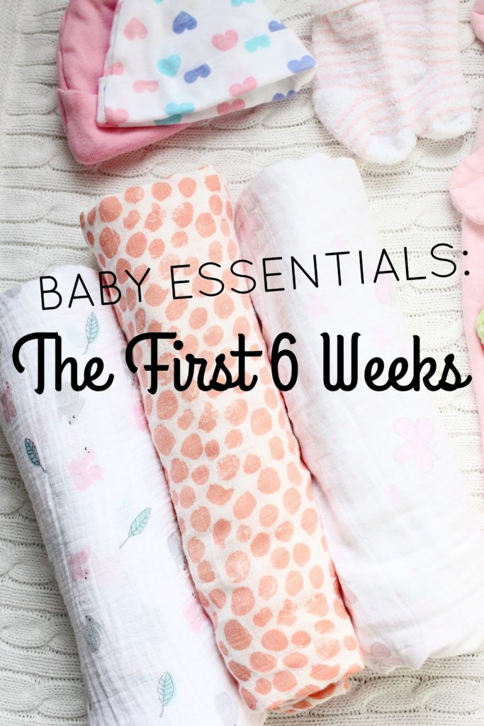 Baby Essentials: The First 6 Weeks