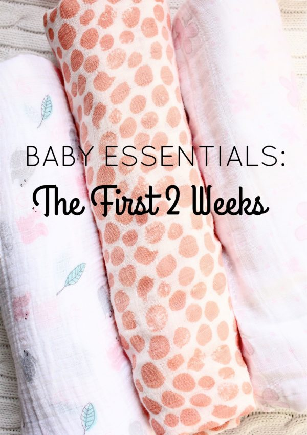 Baby Essentials: The First Two Weeks