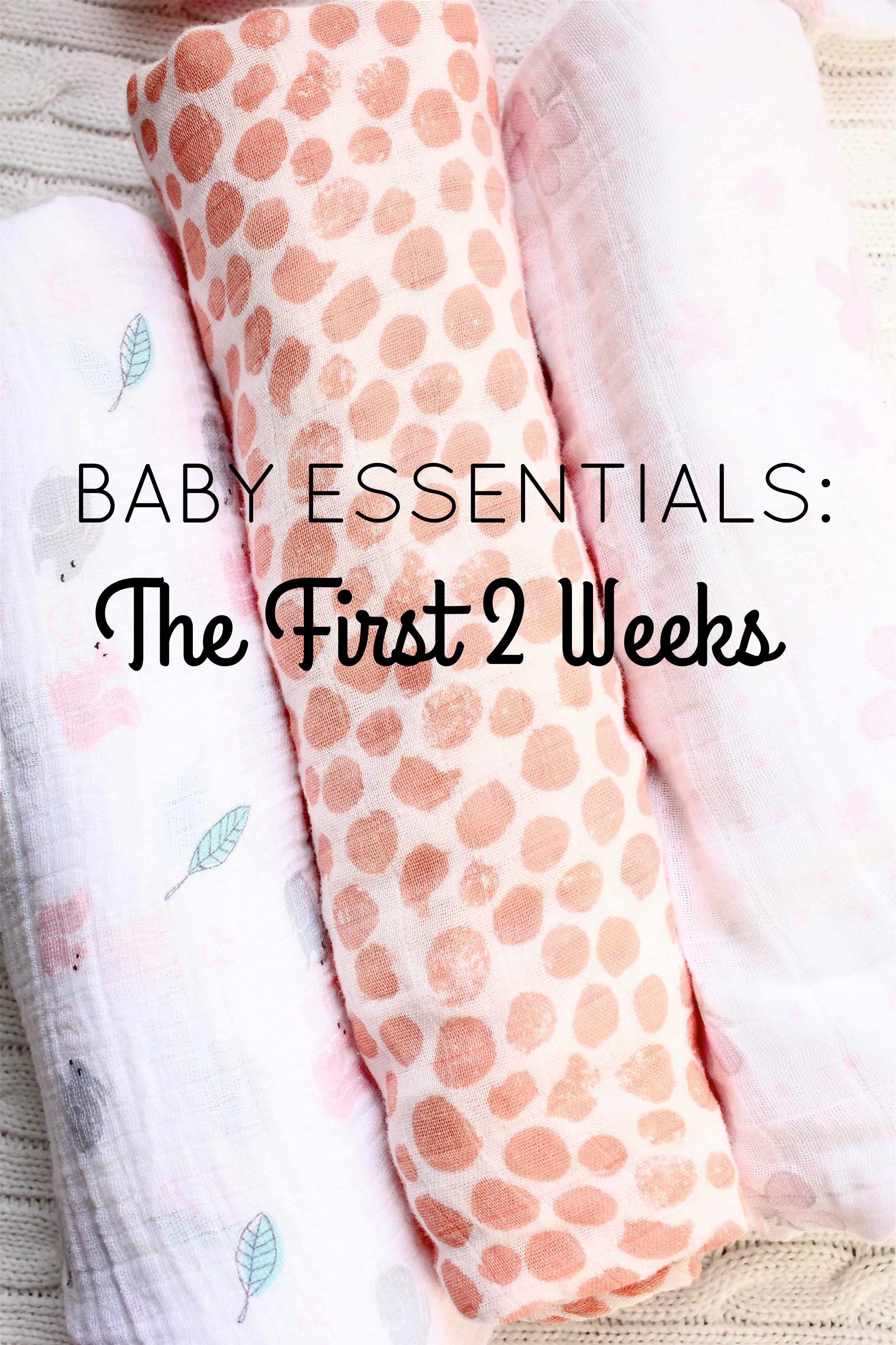 Baby Essentials: The First 2 Weeks