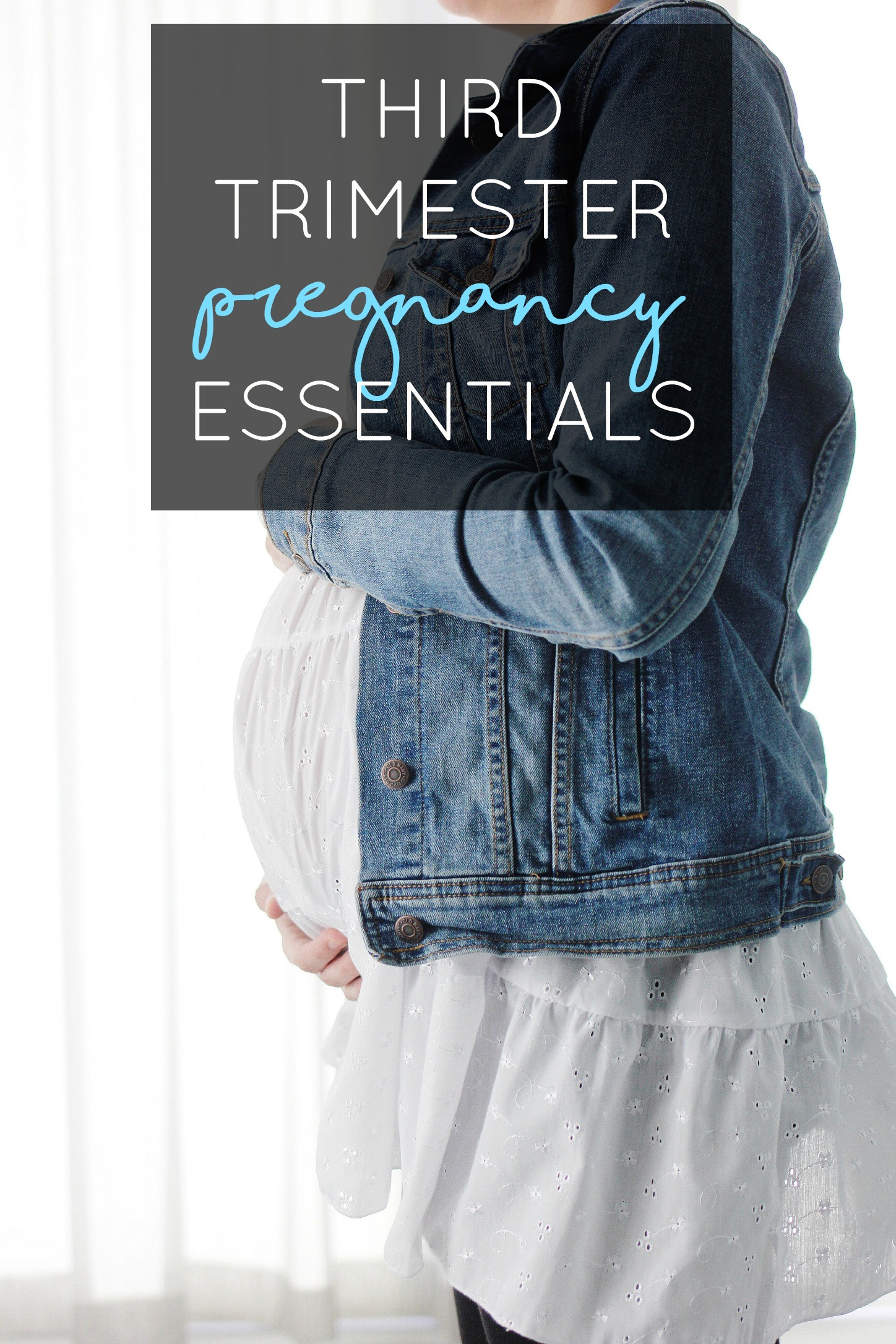 Third Trimester Pregnancy Essentials
