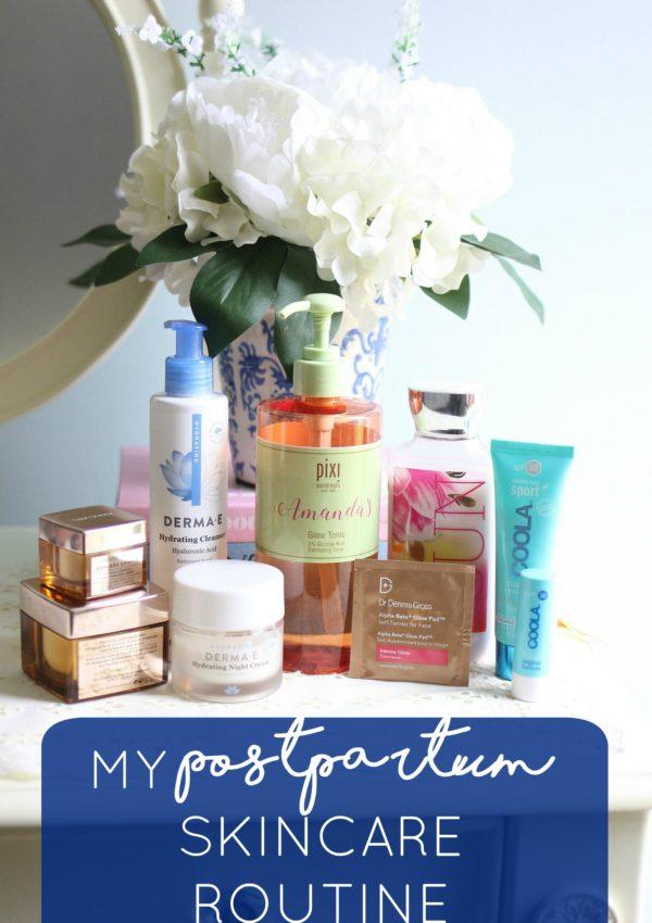 my postpartum skincare routine