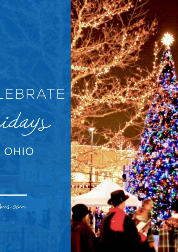how to celebrate the holidays in central ohio