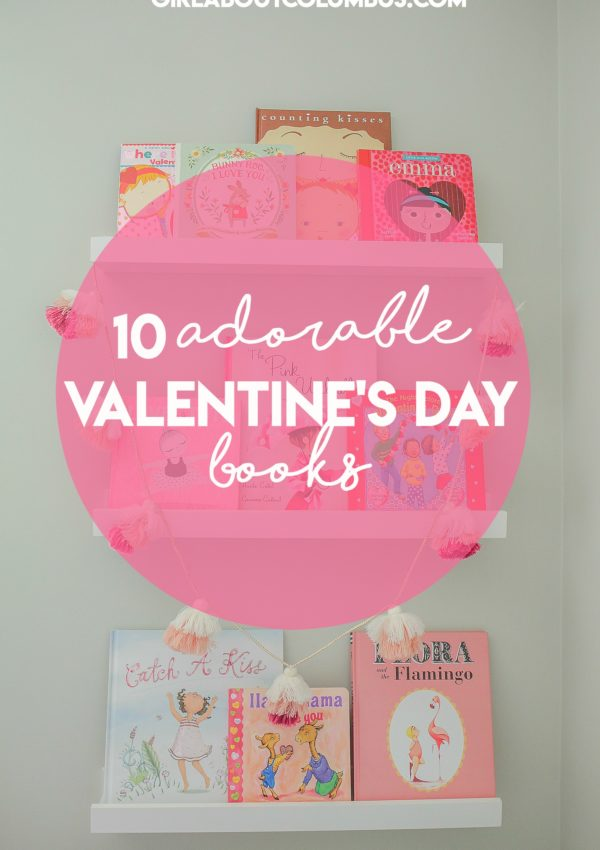 10 Adorable Valentine's Day Books + 3 of Our Favorite Bookstores in Columbus